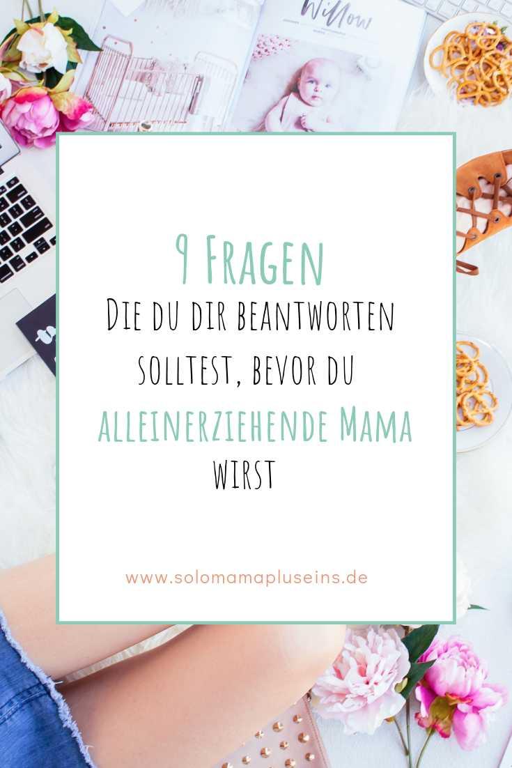 9 Fragen an dich, bevor du alleinerziehende Mama wirst | Solomamapluseins.de