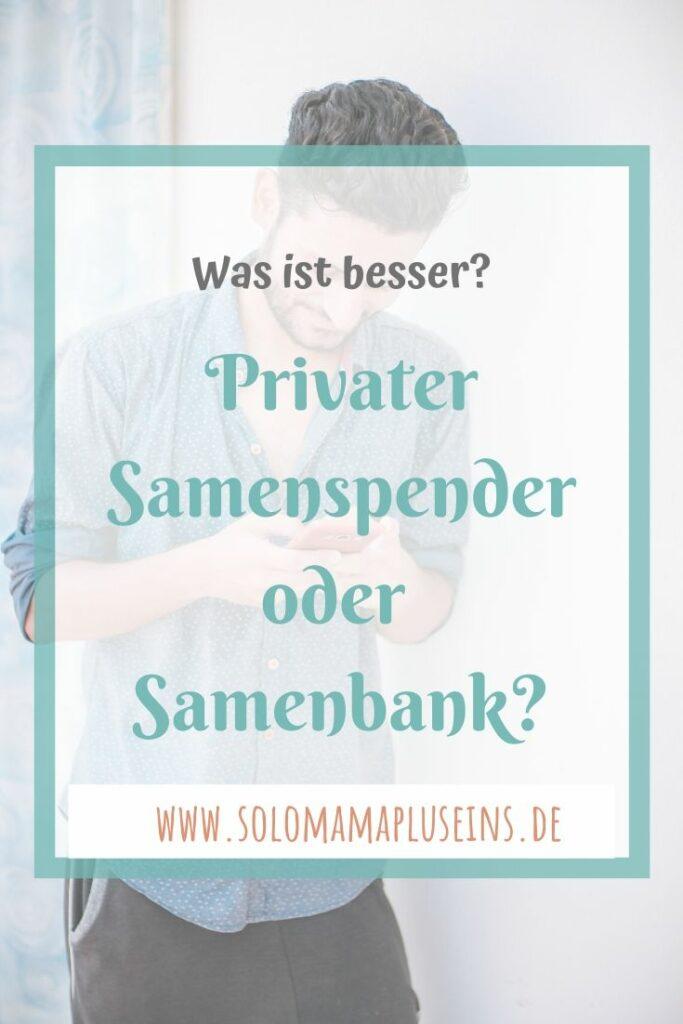 Privater Samenspender oder Samenbank. Was ist besser? | www.solomamapluseins.de
