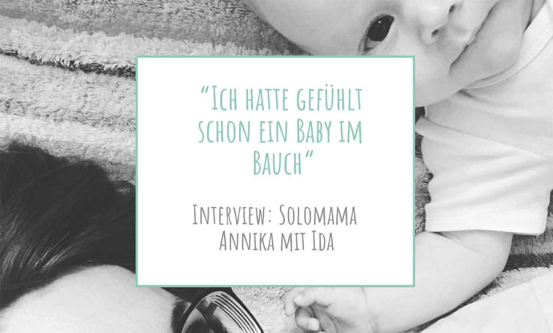 """Interview: Solomama Annika mit Ida """"Ich hatte gefühlt schon ein Baby im Bauch"""" I www.solomamapluseins.de"""