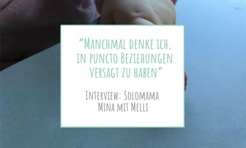 Solomama Mira mit Melli: manchmal denke ich, in puncto beziehungen versagt zu haben | www.solomamapluseins.de