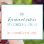 Interview mit Kinderwunschberaterin, Hypnotherapeutin und Heilpraktikerin Kathrin Steinke über den (unerfüllten) Kinderwunsch und die Beratung von Singlefrauen und lesbischen Paaren mit Kinderwunsch