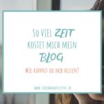So viel Zeit kostet mich mein Blog | www.solomamapluseins.de