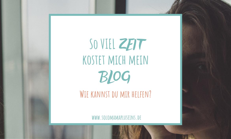 So viel Zeit kostet mich mein Blog   www.solomamapluseins.de