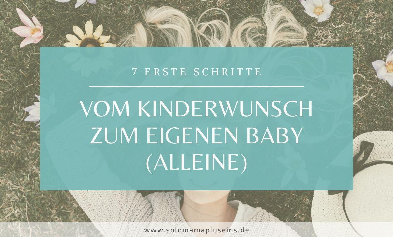 In 7 Schritten vom Kinderwunsch zum eigenen Baby als Single | www.solomamapluseins.de