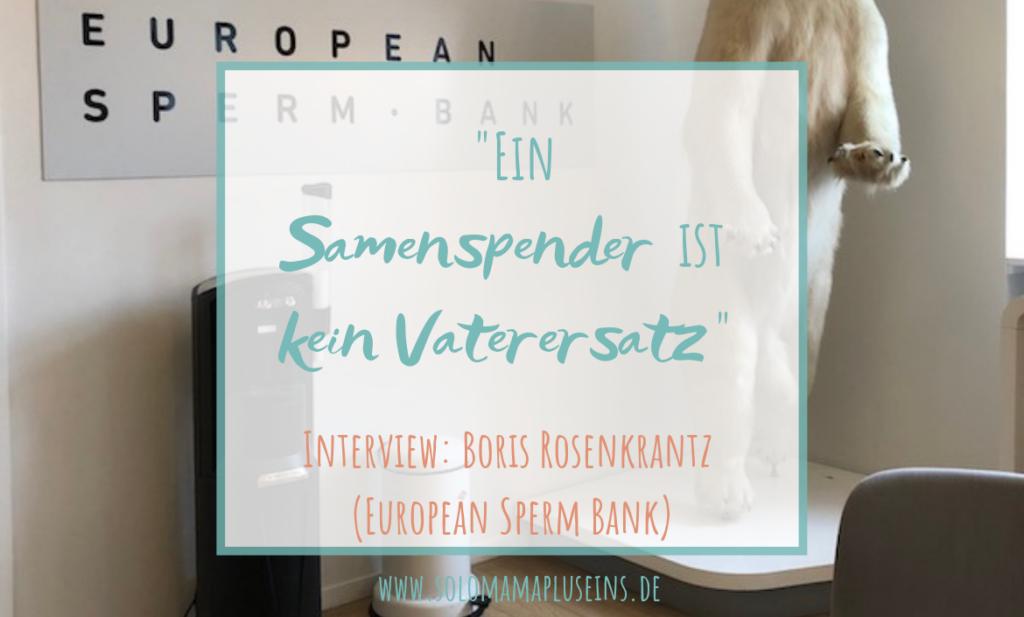 Ein Samenspender ist kein Vaterersatz. Interview mit Boris Rosenkrantz (European Sperm Bank)