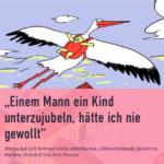 Kinderkriegen-Kolumne von jetzt.de. Einem Mann ein Kind unterzujubeln, hätte ich nie gewollt