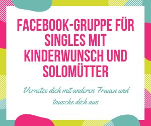 Facebook-Gruppe für Singles mit Kinderwunsch und Solomütter. Vernetze dich mit anderen Frauen, die in in einer ähnlichen Situation sind wie du.