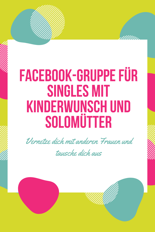 Private Facebook-Gruppe für Singles mit Kinderwunsch und Solomütter. Vernetze dich mit anderen Frauen, die in in einer ähnlichen Situation sind wie du.